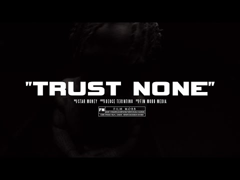 "STAR MONEY | ""TRUST NONE"" [DIR. @DeuceTerintino]"