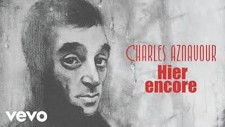 Charles Aznavour - Hier encore (Audio Officiel)