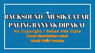 FREE BACKSOUND NO COPYRIGHT MUSIK YOUTUBE   musik bebas copyright untuk konten video youtube