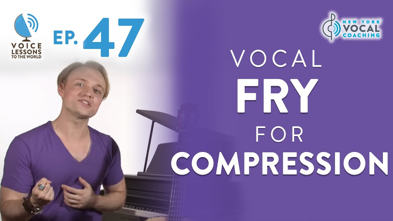 "Ep. 47 ""Vocal Fry For Compression"" - Vocal Fry Trilogy Part 2"