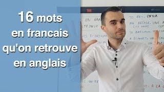 16 mots en français qu'on retrouve en anglais