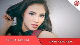 Gambar cover Della Adelia - Cinta Abal Abal (OFFICIAL VIDEO MUSIK)