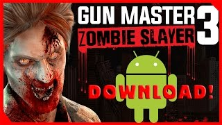 Gun Master 3 Zombies Android GamePlay Trailer Downlaod