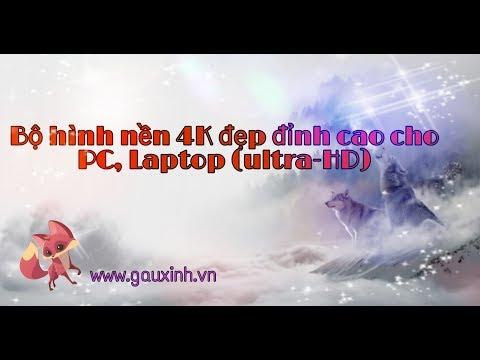 Bộ Hình Nền 4K đẹp đỉnh Cao Cho PC, Laptop (ultra-HD) | Gấu Xinh 🐾