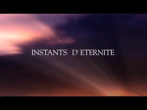 Documentaire de 51 minutes : INSTANTS D'ETERNITE sur un chemin spirituel
