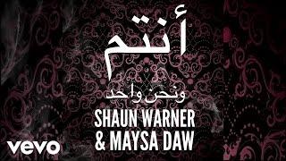 Shaun Warner, Maysa Daw - We Are One