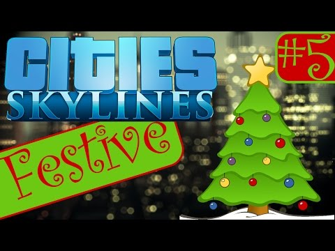Festive Cities Skylines - 5 - Mountain Leisure!