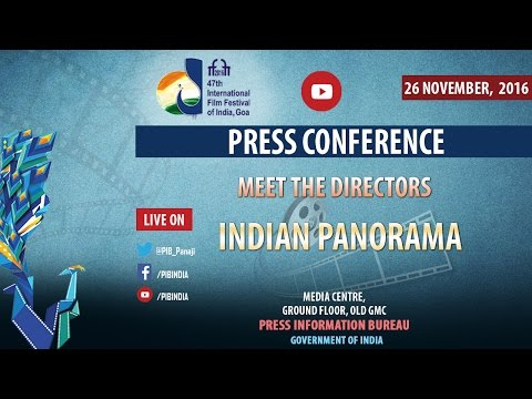 IFFI 2016: Meet the Directors - Indian Panorama (Feature & Non-Feature)