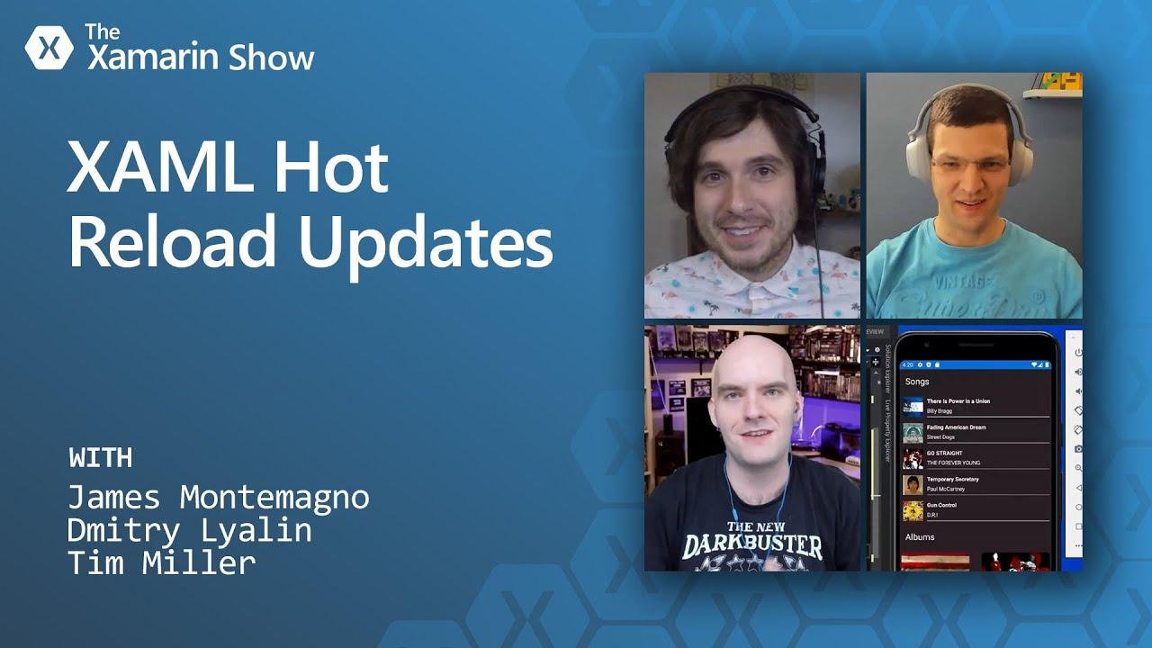 XAML Hot Reload Updates | Xamarin Show