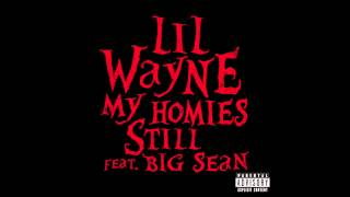 Lil Wayne - My Homies Still (Ft. Big Sean) [NEW W/ LYRICS]