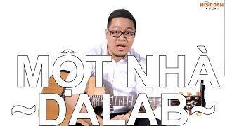 [Guitar] Hướng dẫn: Một nhà - DaLab
