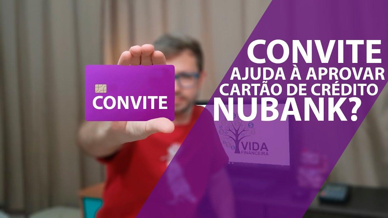 Convite Do Nubank Ajuda Na Aprovação Do Cartão Youtube