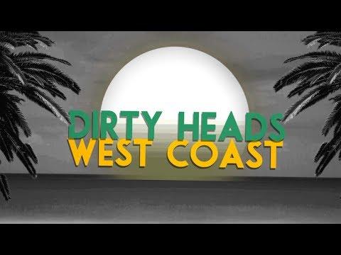 Dirty Heads - West Coast (Lyric Video)