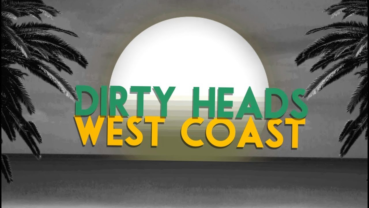 dirty-heads-west-coast-lyric-video