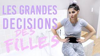 LES GRANDES DECISIONS DES FILLES ! - Lufy