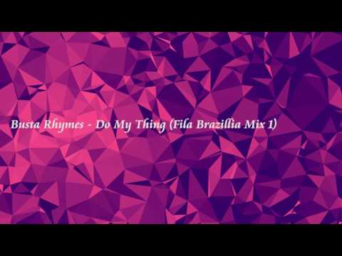 Busta Rhymes -  Do My Thing (Fila Brazillia Mix 1)