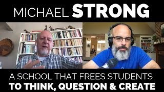 A School that Frees Students to Think, Question, and Create