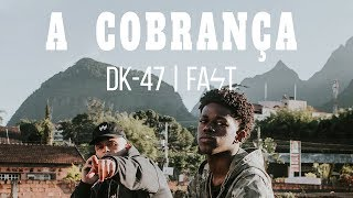 A Cobrança - Fast & DK 47 (prod. Yan Souza & Índio)