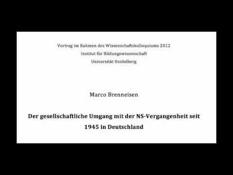 M. Brenneisen: Der gesellschaftliche Umgang mit der NS-Vergangenheit seit 1945 in Deutschland (1/4)
