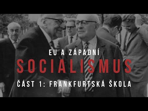 EU a západní socialismus, část 1: Frankfurtská škola