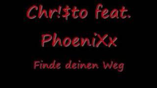 Chr!$to feat. PhoeniXx- Finde deinen Weg 2010