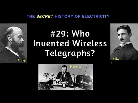 Who Invented Wireless?  Marconi, Lodge Or Tesla?