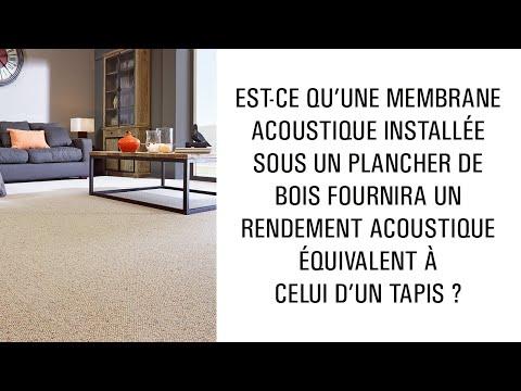 Est-ce qu'une membrane installée sous un plancher de bois aura un rendement comme celui d'un tapis ?
