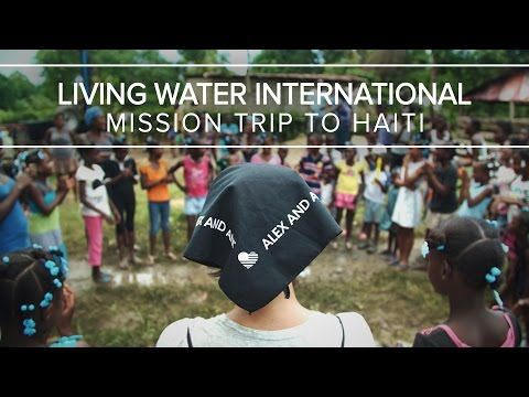 Living Water International Mission Trip to Haiti | ALEX AND ANI
