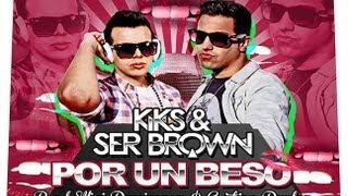 KIKS & SER BROWN - Por Un Beso (Prod Wini Dominguez & Cristian Duplay)