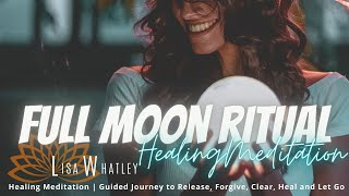 FULL MOON Meditation | Forgive Heal Let Go | Release with Violet Flame | Free Reiki Healing Session