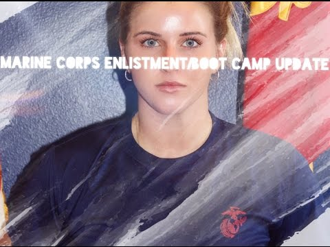 MARINE CORPS ENLISTMENT/BOOT CAMP UPDATE