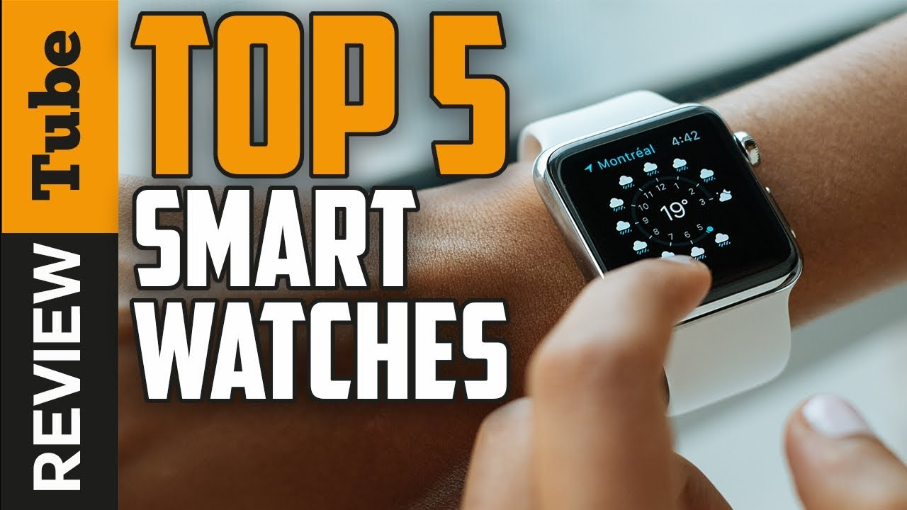 5f0f761090d88a ✅SmartWatch: Best smart watch 2018 (Buying Guide) - YouTube