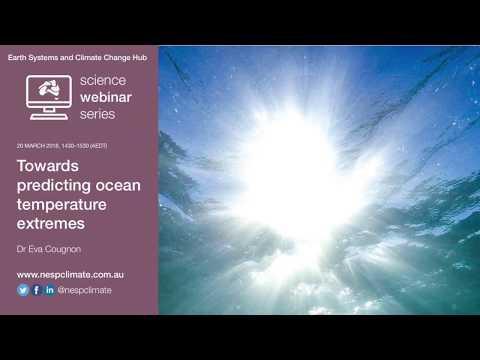 Towards predicting ocean temperature extremes (ESCC Hub webinar 20 Mar 2018)