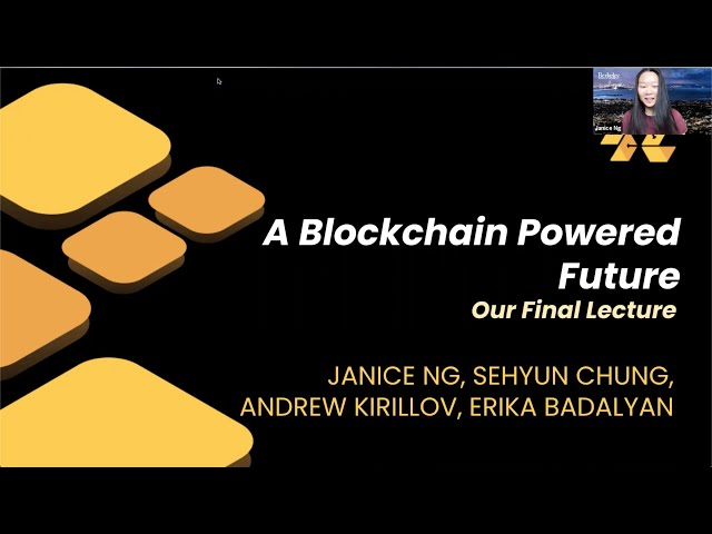 Lecture 10 - A Blockchain Powered Future