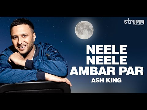 Neele Neele Ambar Par (The Unwind Mix) by Ash King