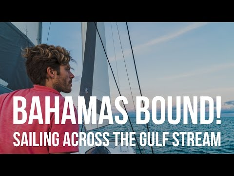 Bahamas Bound! Sailing Across the Gulf Stream (Sailing Curiosity)