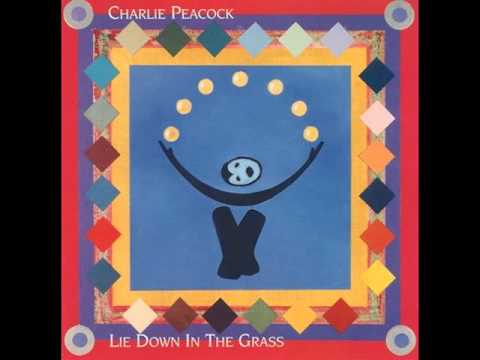 Charlie Peacock - Lie Down in the grass (Full Album) 1985
