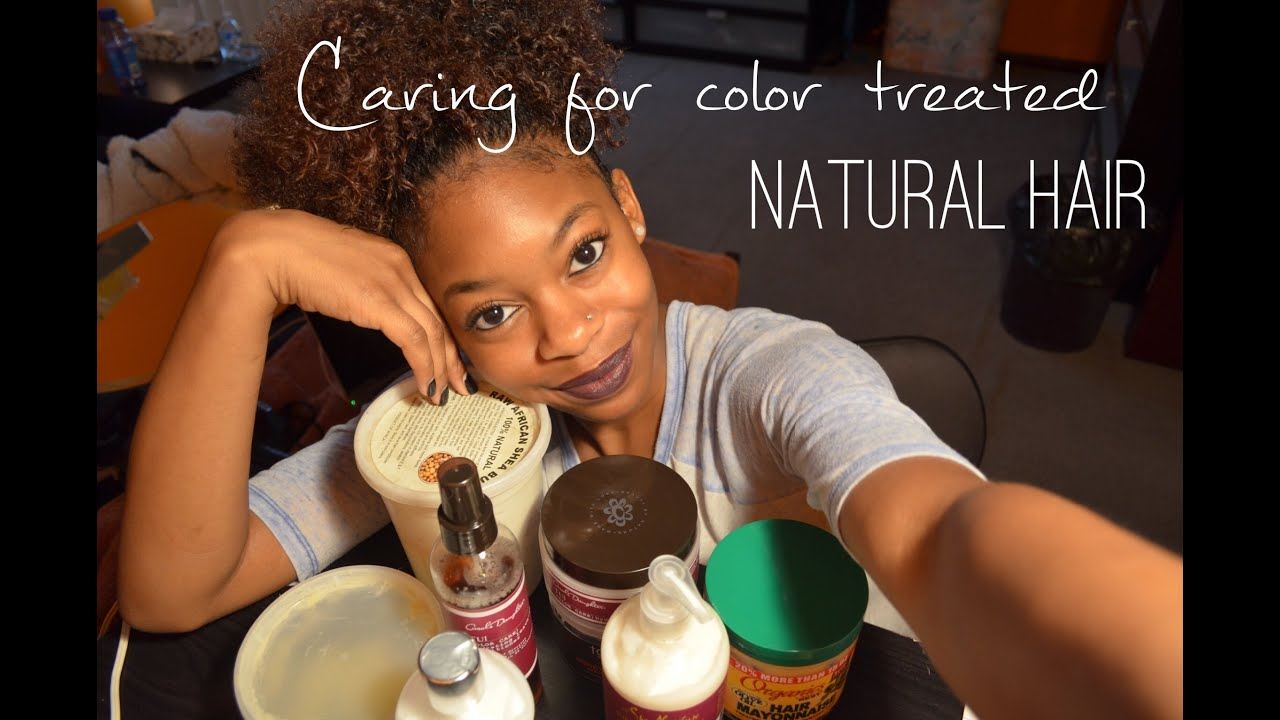 Caring For Color Treated Natural Hair Youtube