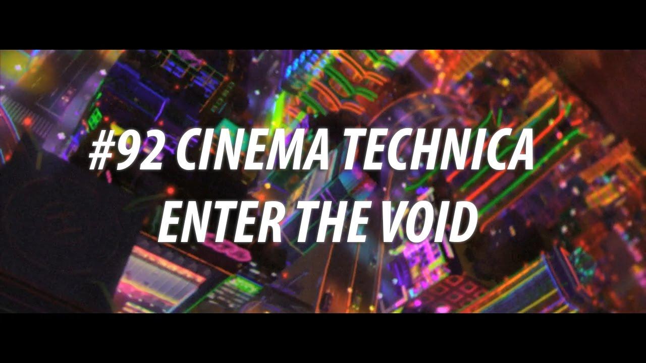 Download CINEMA TECHNICA : ENTER THE VOID | #92