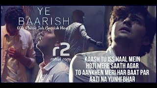Darshan Raval || Ye Baarish (Ab Phirse Jab Baarish) || r2