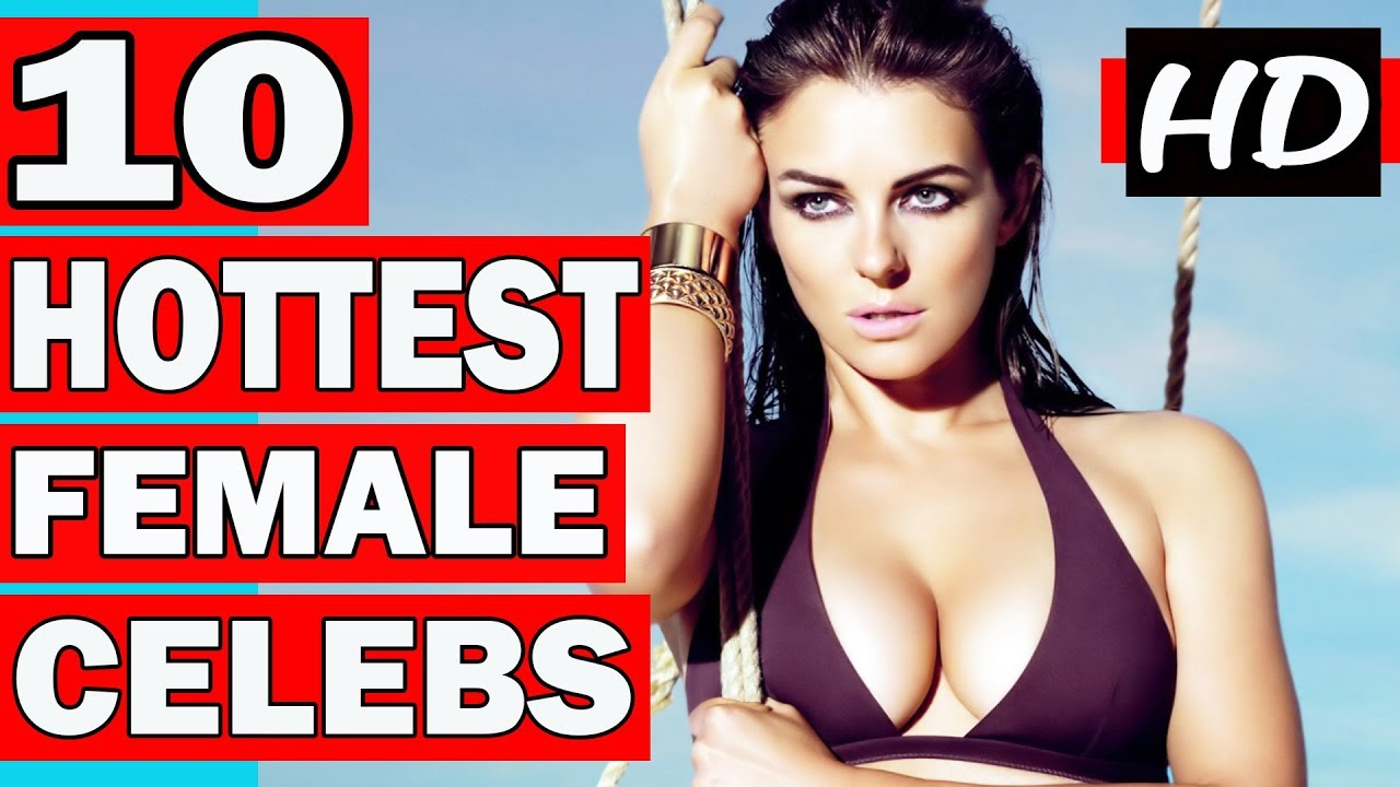Female hottest top celebs 10 Top 10