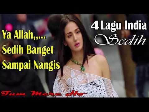 4 Lagu India Paling Sedih || Jutaan Orang Menangis Mendengar Lagu Ini - Buktikan!!!!