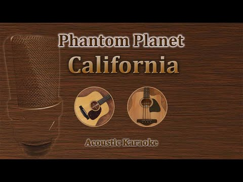 California - Phantom Planet (Acoustic Karaoke)