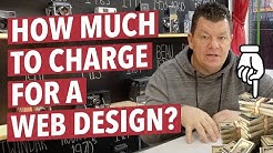 Website Design: How Much to Charge for a Web Design ?
