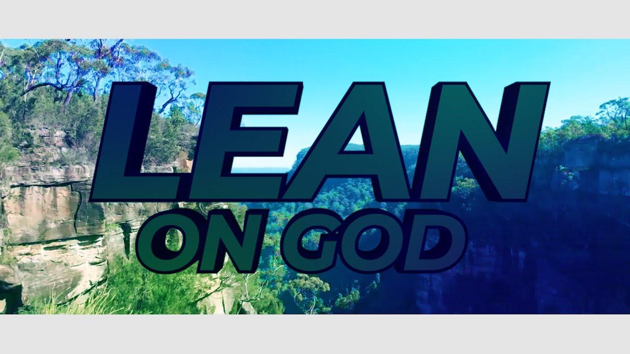 LEAN ON GOD - Pastor Alph LUKAU