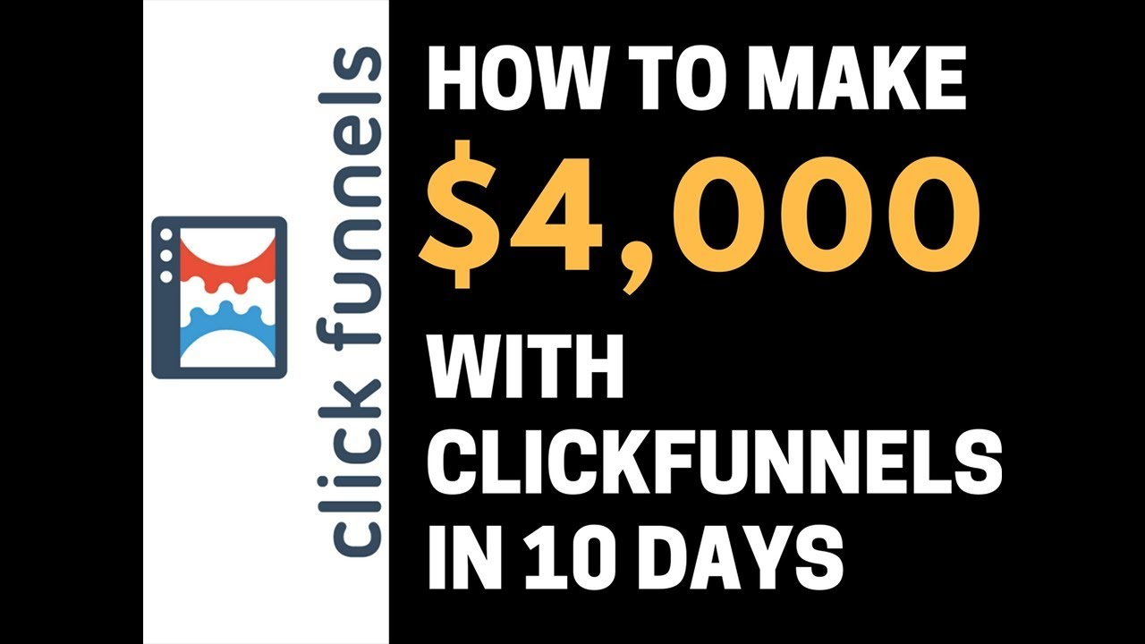 2018 Update - How I made $4,000+ a month with ClickFunnels in 10 Days