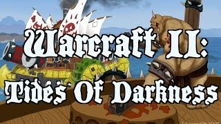 Warcraft II: Tides Of Darkness! Orc. 4 - (Oh Captain My Captain Pt.2)