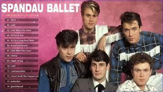 Spandau Ballet Greatest Hits | Best Songs of Spandau Ballet Full Album | Spandau Ballet  Playlist