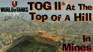 WOT Blitz TOG II* Mines Hill Climbing, We Did The Impossible