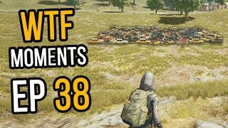 PUBG: WTF Moments Ep. 38